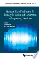 Vibration based Techniques For Damage Detection And Localization In Engineering Structures