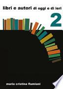 Libri e autori di oggi e di ieri   2