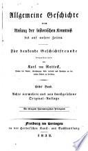 Allgemeine Geschichte vom Anfang der historisch en Kenntniss bis auf unsere Zeiten