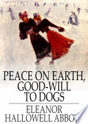 Peace on Earth, Good-Will to Dogs Pdf/ePub eBook