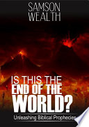 Is This The End Of The World : in our world today. the latest end times...