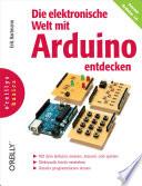 Die elektronische Welt mit Arduino entdecken  O Reillys Basics