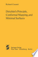 Dirichlet   s Principle  Conformal Mapping  and Minimal Surfaces