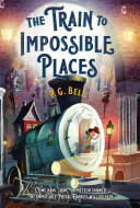 The Train to Impossible Places: A Cursed Delivery by P. G. Bell