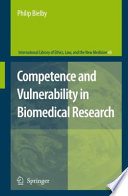 Competence And Vulnerability In Biomedical Research : have led increasingly to a need for...