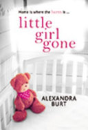 Little Girl Gone : hospital with a fragmented memory. soon a...