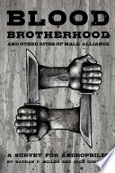Blood Brotherhood and Other Rites of Male Alliance