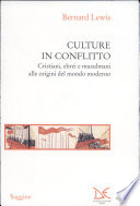 Culture in conflitto. Cristiani, ebrei e musulmani alle origini del mondo moderno