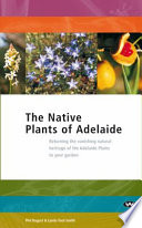 The Native Plants Of Adelaide : naturally in a particular area. in...