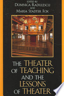 The Theater of Teaching and the Lessons of Theater