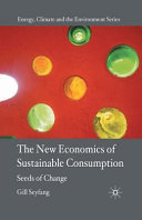 The New Economics of Sustainable Consumption Exploring How Grassroots Community Action Can Spread