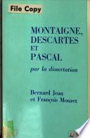 Montaigne  Descartes et Pascal par la dissertation