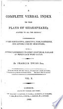 A Complete Verbal Index to the Plays of Shakspeare