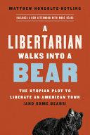 A Libertarian Walks Into a Bear Book PDF