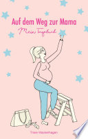 Auf dem Weg zur Mama   Mein Tagebuch