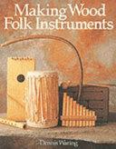 Making Wood Folk Instruments