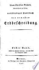 Vollst  ndiges Handbuch der neuesten Erdbeschreibung