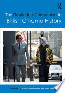 The Routledge Companion to British Cinema History