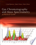 Gas Chromatography and Mass Spectrometry  A Practical Guide