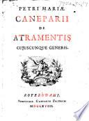 De atramentis cuiuscunque generis  Opus san   nouum hactenus    nemine promulgatum in sex descriptiones digestum