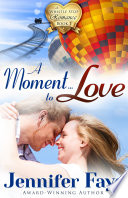 A Moment To Love : happen. the notorious cowboy meets his match…...