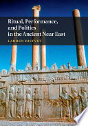 Ritual  Performance  and Politics in the Ancient Near East