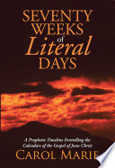 Seventy Weeks of Literal Days Attempted To Grasp The True Meaning