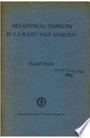 Metaphysical Symbolism In T S Eliot S Four Quartets book