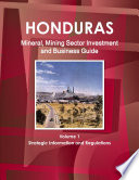 Honduras Mineral & Mining Sector Investment and Business Guide