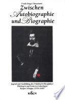 Zwischen Autobiographie und Biographie