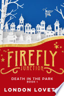 Death in the Park Series Firefly Junction With Her Social Life And