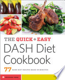 The Quick   Easy DASH Diet Cookbook  77 DASH Diet Recipes Made in Minutes