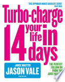 The Juice Master  Turbo charge Your Life in 14 Days