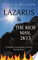 LAZARUS AND THE RICH MAN, 2K13 Go Through The Eye Of