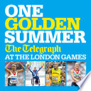 One Golden Summer The Telegraph At The London Games Ebook