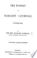 The History Of Margaret Catchpole A Suffolk Girl With Illustrations By The Author Second Edition