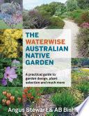 The Waterwise Australian Native Garden : first published as the australian native garden...