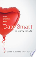 Date Smart to Marry for Life