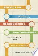 Research on Schools  Neighborhoods  and Communities
