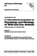 Contributions to the 3rd International Symposium on Physiology and Ethology of Wild and Zoo Animals  Berlin  Germany  4 7 October 2000