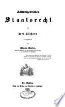Schweizerisches Staatsrecht in drei Büchern