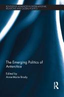 The Emerging Politics of Antarctica Book