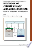 Handbook Of Climate Change And Agroecosystems  Impacts  Adaptation  And Mitigation