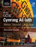 WJEC GCSE Cymraeg Ail Iaith Welsh Second Language  Revision Guide  Language Skills and Practice