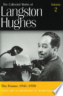 The Collected Works of Langston Hughes  The poems  1941 1950
