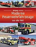 Moderne Feuerwehrfahrzeuge aus aller Welt