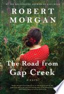The Road from Gap Creek by Robert Morgan
