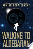 Walking to Aldebaran Book PDF