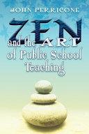 Zen and the Art of Public School Teaching