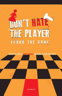 Don t Hate the Player Learn the Game